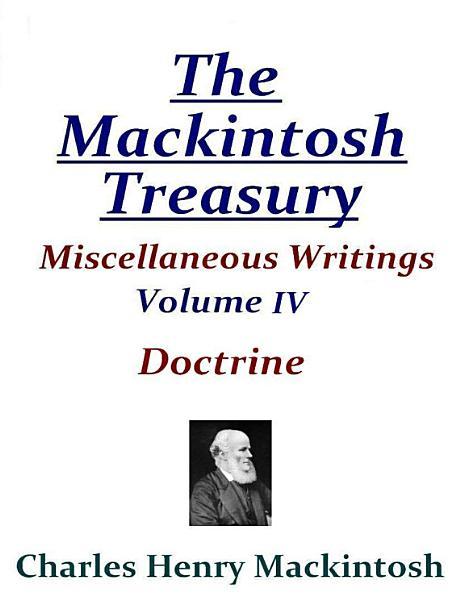 Download The Mackintosh Treasury   Miscellaneous Writings   Volume IV  Doctrine Book