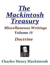 The Mackintosh Treasury - Miscellaneous Writings - Volume IV: Doctrine
