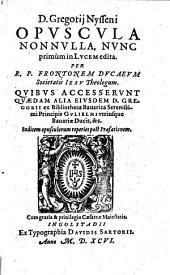 D. Gregorij Nysseni OPUSCULA NONNULLA