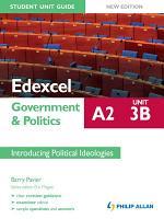 Edexcel A2 Government   Politics Student Unit Guide New Edition  Unit 3B Introducing Political Ideologies PDF
