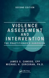 Violence Assessment and Intervention: The Practitioner's Handbook, Second Edition, Edition 2