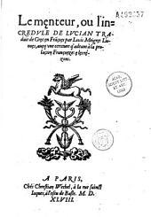 Le menteur, ou l'incrédule de Lucian, traduit de grec en fra[n]çoes par Louis Meigret Lionoes, aueq vne écritture q'adrant à la prolaçion françoeze, e les rézons