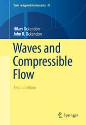 Waves and Compressible Flow: Edition 2