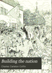Building the Nation: Events in the History of the United States from the Revolution to the Beginning of the War Between the States, Volume 3
