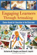 Engaging Learners Through Artmaking