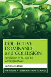 Collective Dominance and Collusion: Parallelism in EU and US Competition Law