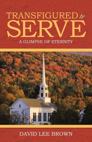 Transfigured to Serve