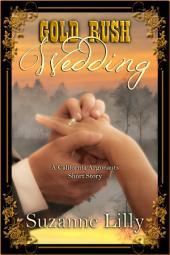 Gold Rush Wedding: A short story in the California Argonauts series