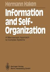 Information and Self-Organization: A Macroscopic Approach to Complex Systems