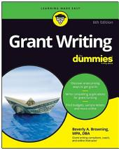 Grant Writing For Dummies: Edition 6
