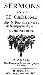 Sermons pour le caresme: Volume 1