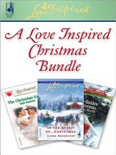 A Love Inspired Christmas Bundle: In the Spirit of...Christmas\The Christmas Groom\One Golden Christmas