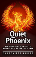 Quiet Phoenix  An Introvert s Guide to Rising in Career   Life PDF