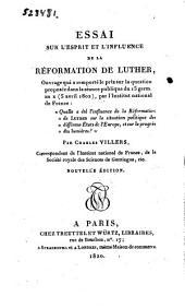 Essai sur l'esprit et l'influence de la réformation de Luther ...