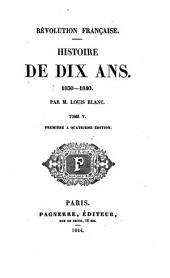 Revolution Française. Histoire De Dix Ans. 1830-1840: 5, Volume2