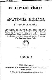 El hombre físico o Anatomia humana fisico-filosofica: Volumen 1