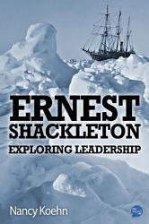 Ernest Shackleton Exploring Leadership Book PDF
