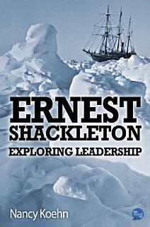 Ernest Shackleton  Exploring Leadership Book