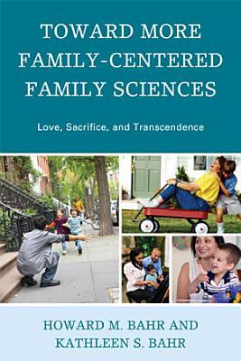 Toward More Family Centered Family Sciences