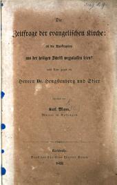 Die Zeitfrage der evangelischen Kirche: ob die Apokryphen aus der heiligen Schrift wegzulassen seien? aufs Neue gegen die Herren Dr. Hengstenberg und Stier beleuchtet von K. M.