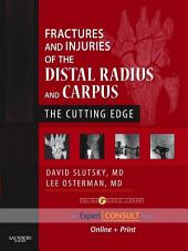 Fractures and Injuries of the Distal Radius and Carpus E-Book: The Cutting Edge - Expert Consult: Online and Print
