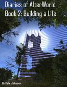 Diaries Of Afterworld Book 2 Building A Life Epub