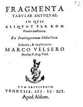 Fragmenta Tabulae antiquae in quis aliquot per Rom. Provincias Itinera ex Peutingerorum bibliotheca
