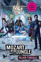 Mozart in the Jungle  Sex  Drugs  and Classical Music PDF