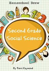 Second Grade Social Science: For Homeschool or Extra Practice