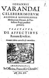 Ioannis Varandaei Tractatus de affectibus Renum et Vesicae