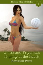 Chitra and Priyanka's Holiday at the Beach: Desi Erotica
