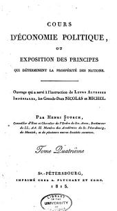 Cours d'économie politique: ou Exposition des principes qui déterminent la prospérité des nations ...