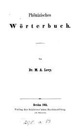 Phoenizisches Woerterbuch: Von M.A. Levy