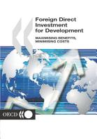 Foreign Direct Investment for Development Maximising benefits  minimising costs PDF