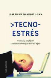 Tecnoestrés: Ansiedad y adaptación a las nuevas tecnologías en la era digital