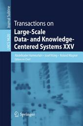 Transactions on Large-Scale Data- and Knowledge-Centered Systems XXV