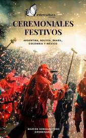 Ceremoniales festivos: Argentina, Bolivia, Brasil, Colombia y México