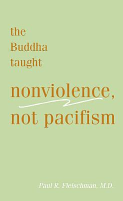 Buddha Taught Nonviolence, Not Pacifism