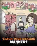Teach Your Dragon Manners PDF