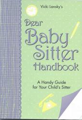 Dear Baby Sitter Handbook: A Handy Guide for Your Child's Sitter