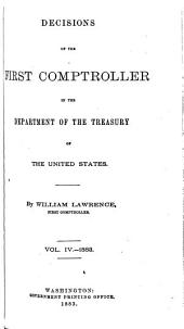 Decisions of the First Comptroller in the Dept. of the Treasury: Volume 4