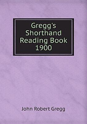 Gregg s Shorthand Reading Book   1900 PDF