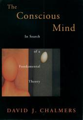 The Conscious Mind: In Search of a Fundamental Theory