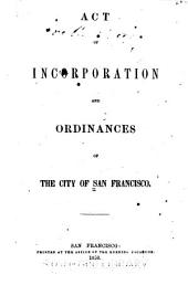 Act of incorporation and ordinances of the City of San Francisco