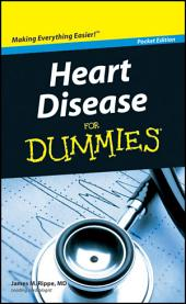 Heart Disease For Dummies?, Pocket Edition: Edition 2