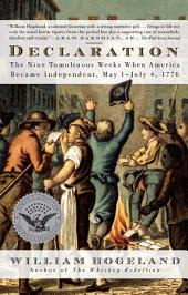 Declaration: The Nine Tumultuous Weeks When America Became Independent, May 1-July 4, 1776