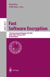 Fast Software Encryption: 11th International Workshop, FSE 2004, Delhi, India, February 5-7, 2004, Revised Papers
