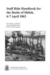 Staff Ride Handbook for the Battle of Shiloh, 6-7 April 1862