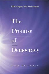 Promise of Democracy, The: Political Agency and Transformation