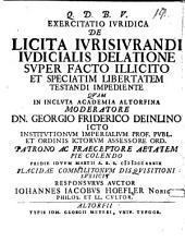 Exercitatio Ivridica De Licita Ivrisivrandi Ivdicialis Delatione Svper Facto Illicito Et Speciatim Libertatem Testandi Impediente